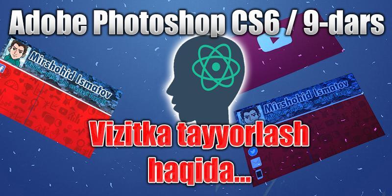 Adobe Photoshop CS6 9-dars. Tashrif qog`ozi (vizitka) tayyorlash haqida